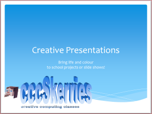 Creative Presentations - Bring life and colour to your school projects or slide shows!
